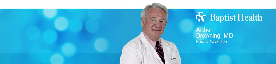 Arthur Browning, MD is a Family Physician for Baptist Health in Jacksonville, FL