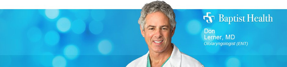 Don Lerner, MD, FACS is a Otolaryngologist (ENT) for Baptist Health in Jacksonville, FL