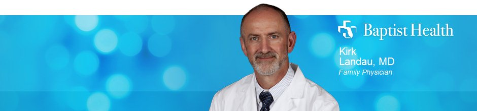 Kirk Landau, MD is a Family Physician for Baptist Health in Jacksonville, FL