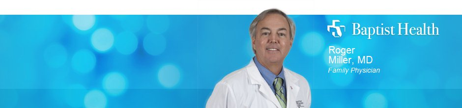 Roger Miller, MD is a Family Physician for Baptist Health in Jacksonville, FL